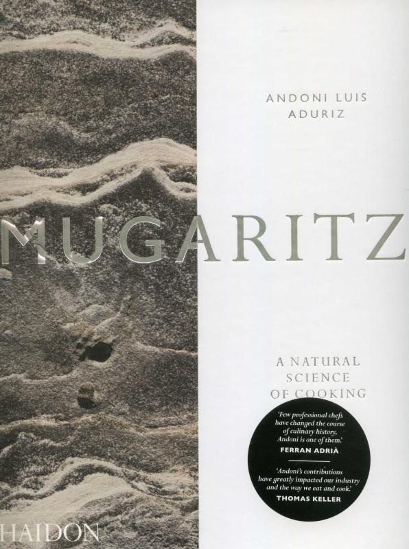 Mugaritz: A Natural Scinece of Cooking (Aduriz)