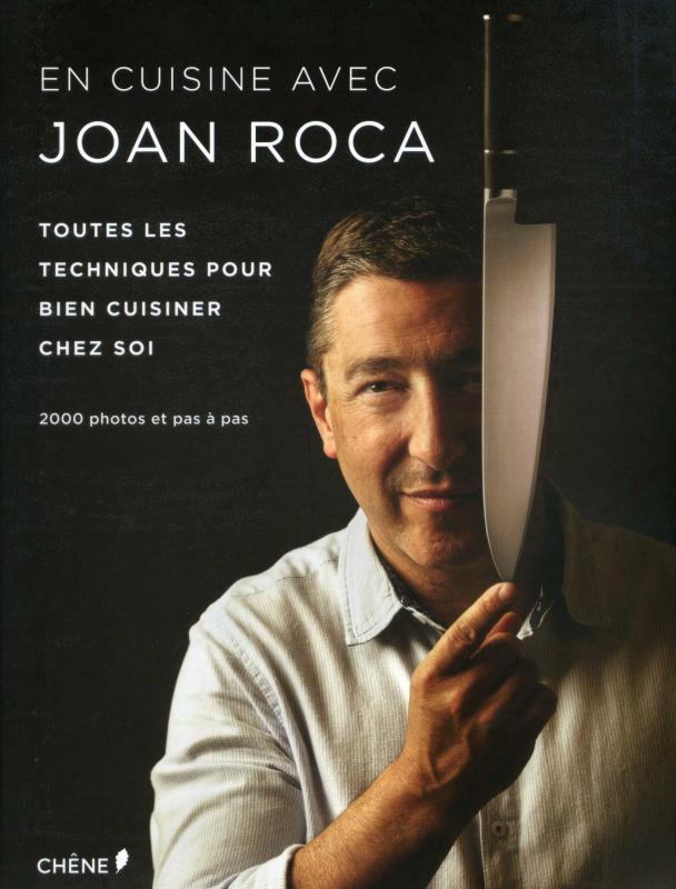 En Cuisine Avec Joan Roca : Toutes les Techniques Pour Bien Cuisiner Chez Soi (French) (Roca)
