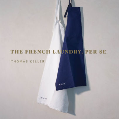 The French Laundry/Per Se: A Cookbook (Keller)